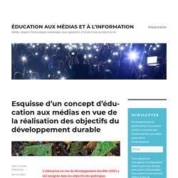 Esquisse d'un concept d'éducation aux médias en vue de la réalisation des objectifs du développement durable – ÉDUCATION AUX MÉDIAS ET À L'INFORMATION