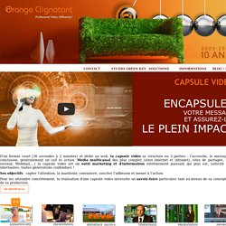 REALISATION FILM VIDEO ENTREPRISE - CAPSULE ET CLIP VIDEO