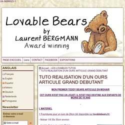 TUTO REALISATION D'UN OURS ARTICULE GRAND DEBUTANT - lovablebears