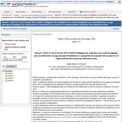 Décret n° 2012-111 du 27 janvier 2012 relatif à l'obligation de réalisation d'un audit énergétique pour les bâtiments à usage principal d'habitation en copropriété de cinquante lots ou plus et à la réglementation thermique des bâtiments neufs
