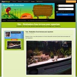 Tuto : Réalisation d'une terrasse pour aquarium