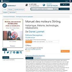 Manuel des moteurs Stirling, historique, théorie, technologie, réalisations, Daniel Lyonnet, Editions Decoopman, Dcp.Mecanique, 9782917254271