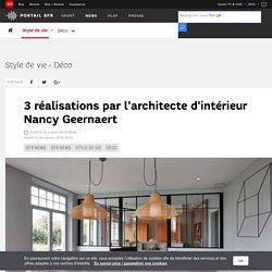 3 réalisations par l'architecte d'intérieur Nancy Geernaert - 16/10/16