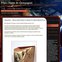 IMAGES : REALISATIONS D'OBJETS DECORATIFS A PARTIR DE LIVRES…