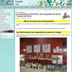 Les réalisations 2010/2011 des maquettes de ponts - Classes de 5ème - Collège Fraissinet