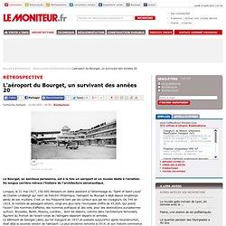 L'aéroport du Bourget, un survivant des années 20 - Réalisations