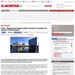 Lille : Nacarat et Lalou Lebec livrent le centre de service d'Eurasanté - Réalisations