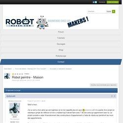 Robot peintre - Maison - Vos projets ou réalisations robotiques