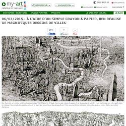 À l'aide d'un simple crayon à papier, Ben réalise de magnifiques dessins de villes