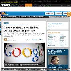 Google réalise un milliard de dollars de profits par mois