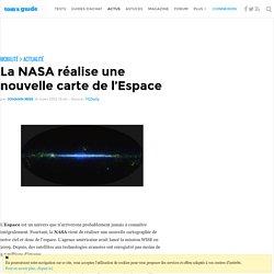 La NASA réalise une nouvelle carte de l'Espace