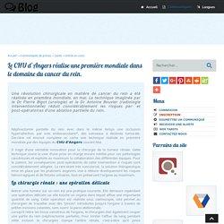 Le CHU d'Angers réalise une première mondiale dans le domaine du cancer du rein