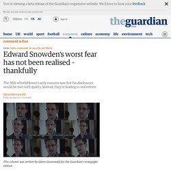 Edward Snowden's worst fear has not been realised – thankfully