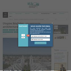 Utopies Réalisées : un parcours architectural mythique à Lyon