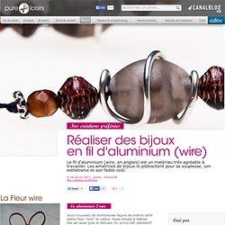 Réaliser des bijoux en fil d'aluminium (wire) tutos - Bijoux