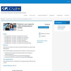 CIEP-PLUS: Réaliser une capsule vidéo pédagogique - DÉMO