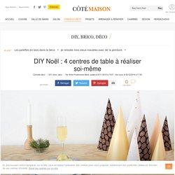 DIY deco Noel : réaliser un centre de table déco et tendance