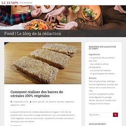Comment réaliser des barres de céréales 100% végétales – Food