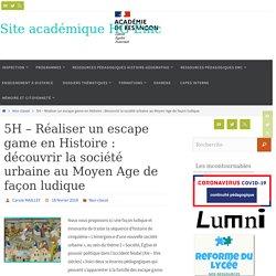 5H - Réaliser un escape game en Histoire : découvrir la société urbaine au Moyen Age de façon ludique - Site académique HG Emc