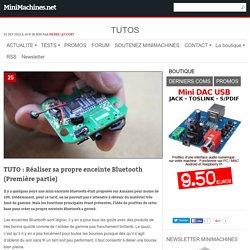TUTO : Réaliser sa propre enceinte Bluetooth (Partie 1)