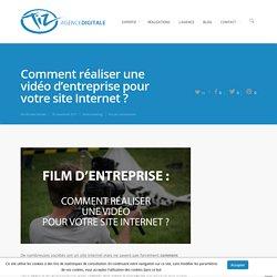 Comment réaliser une vidéo d'entreprise pour votre site Internet ?