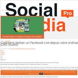 Comment réaliser un Facebook Live depuis votre ordinateur (OBS Studio) - Social Media Pro