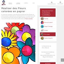 Réaliser des Fleurs colorées en papier – Le Blog du Petit Manuel