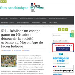 5H - Réaliser un escape game en Histoire : découvrir la société urbaine au Moyen Age de façon ludique