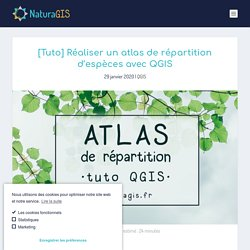 QGIS 3.4 : réaliser un atlas de répartition d'espèces