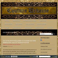 un tuto pour réaliser un panier de type simplicity 7026 ou Norah Waugh - Le blog de couture-urbaine.over-blog.com