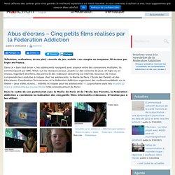 Abus d'écrans - Cinq petits films réalisés par la Fédération Addiction - Fédération Addiction