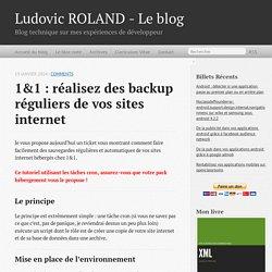 1&1 : réalisez des backup réguliers de vos sites internet - Ludovic ROLAND - Le blog