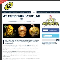 Most Realistic Pumpkin Faces You'll Ever See