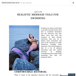 Realistic Mermaid Tails for Swimming – Mermaidreams Blog