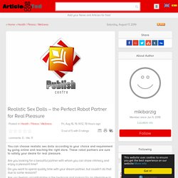 Realistic Sex Dolls – the Perfect Robot Partner for Real Pleasure