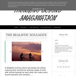 THE REALISTIC SOULMATE - THINKING BEYOND IMAGINATION