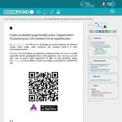 Créer sa réalité augmentée avec l'application Aurasma pour iOS (version 5.0 et (...)