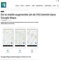 De la réalité augmentée (et de l'IA) bientôt dans Google Maps