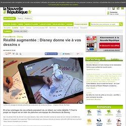 Réalité augmentée : Disney donne vie à vos dessins - 06/10/2015