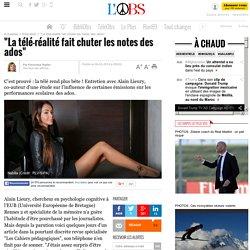 """""""La télé-réalité fait chuter les notes des ados"""" - 6 février 2014"""