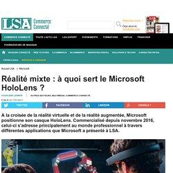 Réalité mixte : à quoi sert le Microsoft...