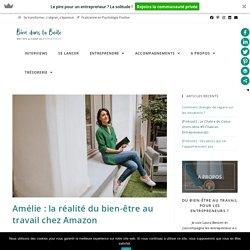 Amélie : la réalité du bien-être au travail chez Amazon - Bien dans ta Boite