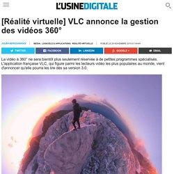 [Réalité virtuelle] VLC annonce la gestion des vidéos 360°