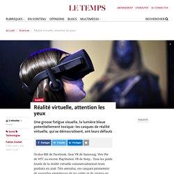 Réalité virtuelle, attention les yeux - Le Temps