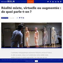 Réalité mixte, virtuelle, augmentée : de quoi parle-t-on ?