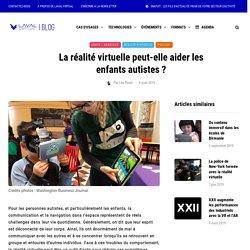 La réalité virtuelle peut-elle aider les enfants autistes ? - Laval Virtual