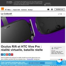 Oculus Rift et HTC Vive Pre: réalité virtuelle, bataille réelle