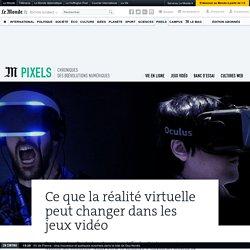 Ce que la réalité virtuelle peut changer dans les jeux vidéo