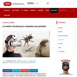 La réalité virtuelle pour combattre ses phobies