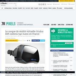Le casque de réalité virtuelle Oculus Rift coûtera 740euros en France